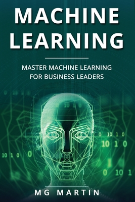 Machine Learning: Master Machine Learning For Business Leaders-cover