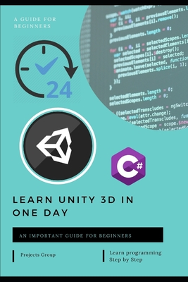 Learn Unity 3D in one day: c# and unity - This book takes a step-by-step practical tutorial style approach. The steps are accompanied by examples-cover