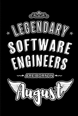 Legendary Software Engineers are born in August: Blank Lined Software Engineering Journal Notebooks Diary as Appreciation, Birthday, Welcome, Farewell-cover