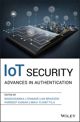 Iot Security: Advances in Authentication-cover