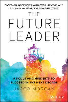 The Future Leader: 9 Skills and Mindsets to Succeed in the Next Decade-cover