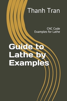 Guide to Lathe by Examples: CNC Code Examples for Lathe-cover