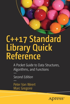 C++17 Standard Library Quick Reference: A Pocket Guide to the Language, Apis, and Library-cover