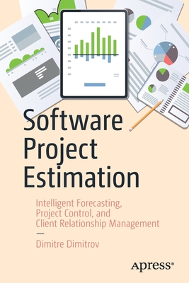 Software Project Estimation: Intelligent Forecasting, Project Control, and Client Relationship Management-cover
