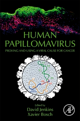 Human Papillomavirus: Proving and Using a Viral Cause for Cancer-cover