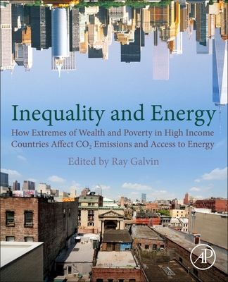 Inequality and Energy: How Extremes of Wealth and Poverty in High Income Countries Affect Co2 Emissions and Access to Energy-cover