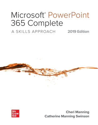 Looseleaf for Microsoft PowerPoint 365 Complete: A Skills Approach, 2019 Edition