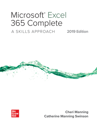 Looseleaf for Microsoft Excel 365 Complete: A Skills Approach, 2019 Edition