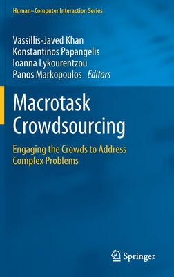 Macrotask Crowdsourcing: Engaging the Crowds to Address Complex Problems-cover