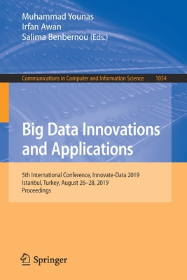 Big Data Innovations and Applications: 5th International Conference, Innovate-Data 2019, Istanbul, Turkey, August 26-28, 2019, Proceedings
