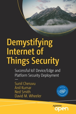 Demystifying Internet of Things Security: Successful Iot Device/Edge and Platform Security Deployment-cover