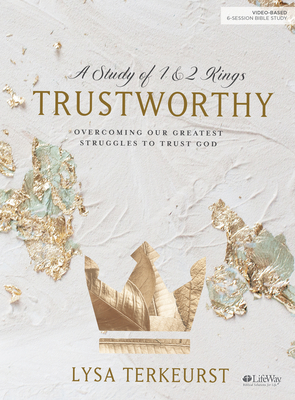 Trustworthy - Bible Study Book: Overcoming Our Greatest Struggles to Trust God-cover