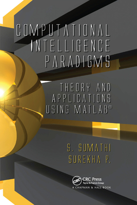 Computational Intelligence Paradigms: Theory & Applications Using MATLAB-cover