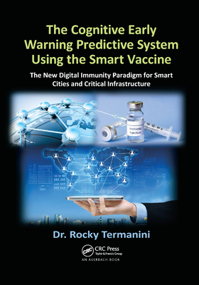 The Cognitive Early Warning Predictive System Using the Smart Vaccine: The New Digital Immunity Paradigm for Smart Cities and Critical Infrastructure-cover