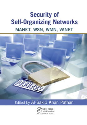 Security of Self-Organizing Networks: Manet, Wsn, Wmn, Vanet-cover