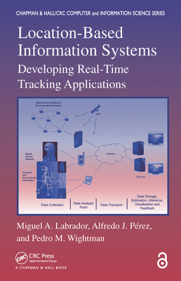 Location-Based Information Systems (Open Access): Developing Real-Time Tracking Applications-cover