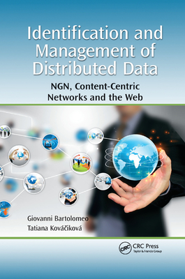 Identification and Management of Distributed Data: Ngn, Content-Centric Networks and the Web-cover