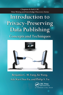 Introduction to Privacy-Preserving Data Publishing: Concepts and Techniques-cover