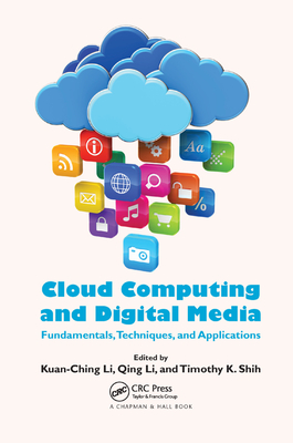 Cloud Computing and Digital Media: Fundamentals, Techniques, and Applications-cover