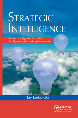 Strategic Intelligence: Business Intelligence, Competitive Intelligence, and Knowledge Management-cover