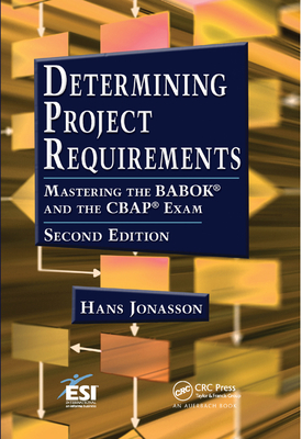 Determining Project Requirements: Mastering the Babok(r) and the Cbap(r) Exam-cover
