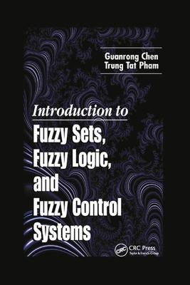 Introduction to Fuzzy Sets, Fuzzy Logic, and Fuzzy Control Systems-cover