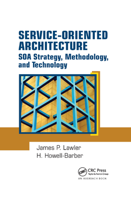 Service-Oriented Architecture: SOA Strategy, Methodology, and Technology-cover