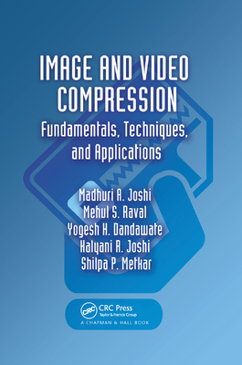Image and Video Compression: Fundamentals, Techniques, and Applications-cover