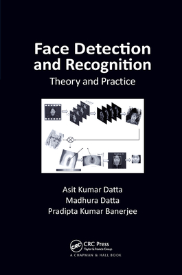 Face Detection and Recognition: Theory and Practice-cover