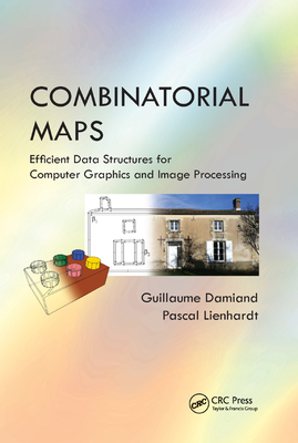Combinatorial Maps: Efficient Data Structures for Computer Graphics and Image Processing-cover