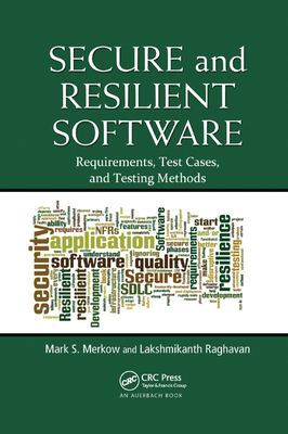 Secure and Resilient Software: Requirements, Test Cases, and Testing Methods-cover