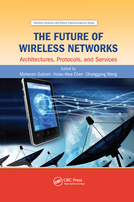 The Future of Wireless Networks: Architectures, Protocols, and Services-cover