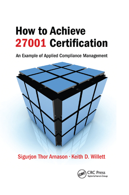 How to Achieve 27001 Certification: An Example of Applied Compliance Management-cover