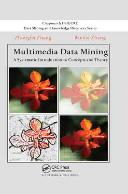 Multimedia Data Mining: A Systematic Introduction to Concepts and Theory-cover