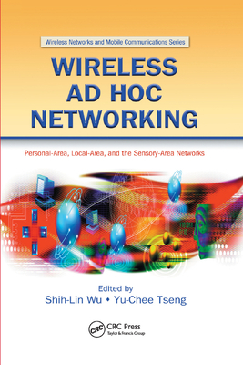 Wireless Ad Hoc Networking: Personal-Area, Local-Area, and the Sensory-Area Networks-cover