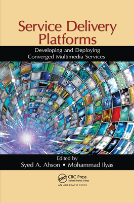 Service Delivery Platforms: Developing and Deploying Converged Multimedia Services-cover