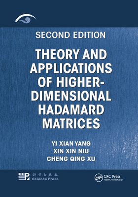 Theory and Applications of Higher-Dimensional Hadamard Matrices, Second Edition-cover