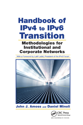 Handbook of Ipv4 to Ipv6 Transition: Methodologies for Institutional and Corporate Networks-cover