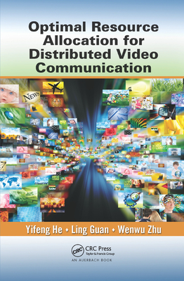 Optimal Resource Allocation for Distributed Video Communication-cover