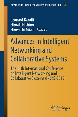 Advances in Intelligent Networking and Collaborative Systems: The 11th International Conference on Intelligent Networking and Collaborative Systems (I
