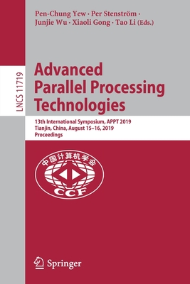 Advanced Parallel Processing Technologies: 13th International Symposium, Appt 2019, Tianjin, China, August 15-16, 2019, Proceedings-cover