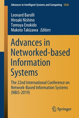 Advances in Networked-Based Information Systems: The 22nd International Conference on Network-Based Information Systems (Nbis-2019)-cover