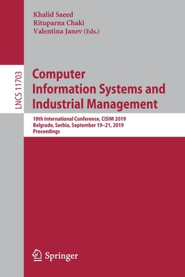Computer Information Systems and Industrial Management: 18th International Conference, Cisim 2019, Belgrade, Serbia, September 19-21, 2019, Proceeding-cover