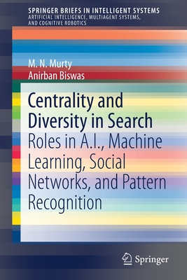 Centrality and Diversity in Search: Roles in A.I., Machine Learning, Social Networks, and Pattern Recognition-cover