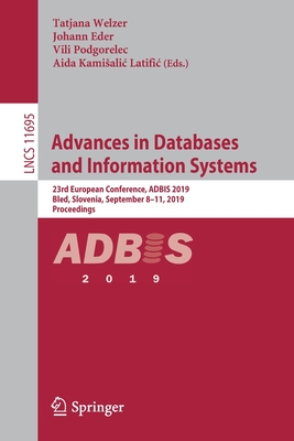 Advances in Databases and Information Systems: 23rd European Conference, Adbis 2019, Bled, Slovenia, September 8-11, 2019, Proceedings-cover