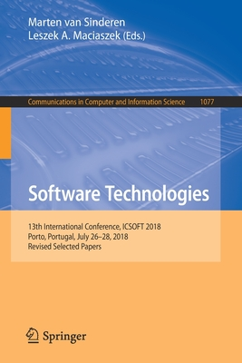 Software Technologies: 13th International Conference, Icsoft 2018, Porto, Portugal, July 26-28, 2018, Revised Selected Papers-cover