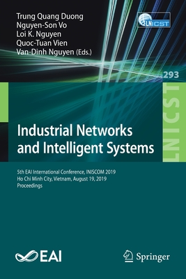 Industrial Networks and Intelligent Systems: 5th Eai International Conference, Iniscom 2019, Ho Chi Minh City, Vietnam, August 19, 2019, Proceedings-cover