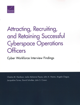 Attracting, Recruiting, and Retaining Successful Cyberspace Operations Officers: Cyber Workforce Interview Findings-cover