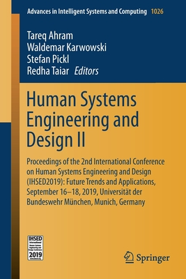 Human Systems Engineering and Design II: Proceedings of the 2nd International Conference on Human Systems Engineering and Design (Ihsed2019): Future T-cover