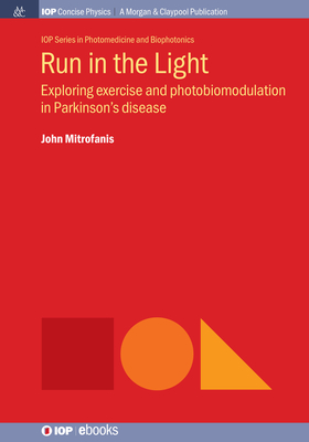 Run in the Light: Exploring Exercise and Photobiomodulation in Parkinson's Disease-cover